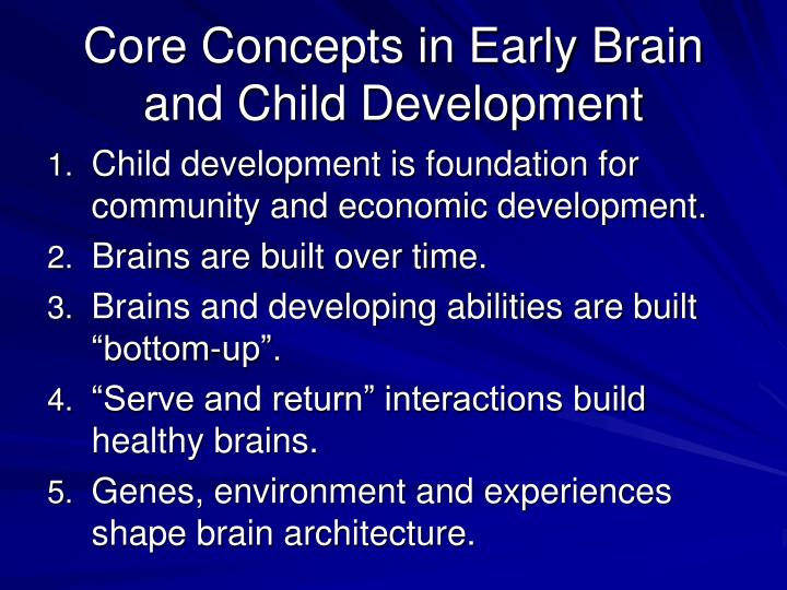 Core Concepts in Early Brain and Child Development