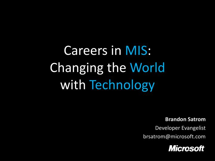 Careers in mis changing the world with technology