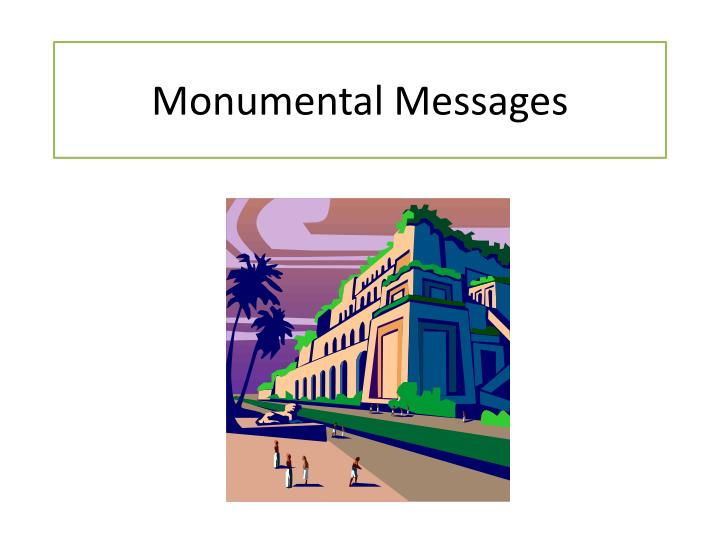 Monumental messages