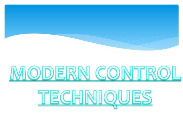 MODERN CONTROL TECHNIQUES