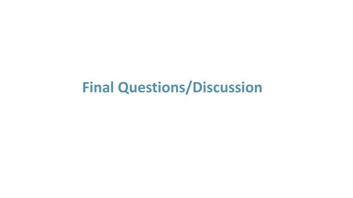 Final Questions/Discussion