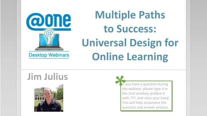 Multiple paths to success universal design for online learning