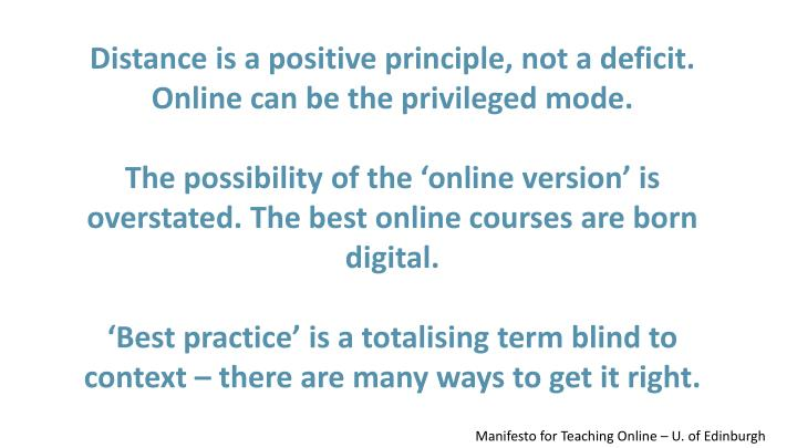 Distance is a positive principle, not a deficit. Online can be the privileged mode.