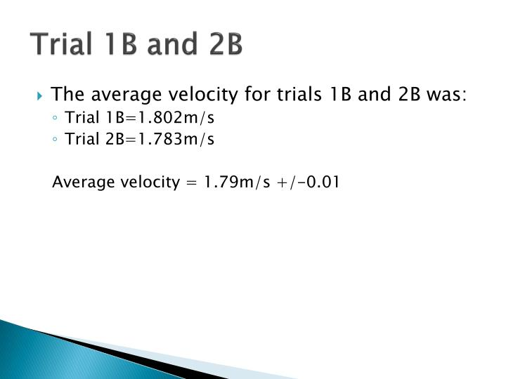 Trial 1B and 2B