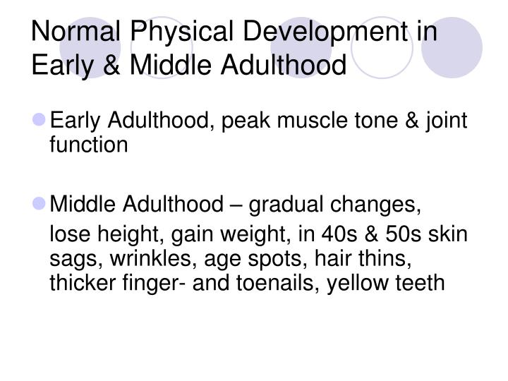Normal physical development in early middle adulthood