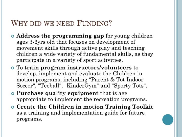 Why did we need Funding?