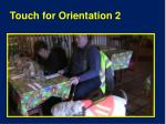 touch for orientation 2