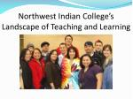 northwest indian college s landscape of teaching and learning