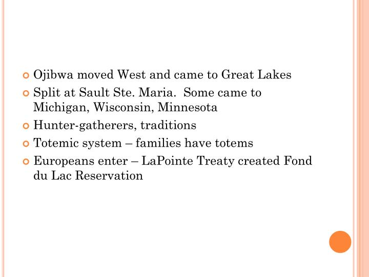 Ojibwa moved West and came to Great Lakes