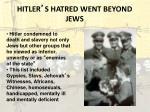 hitler s hatred went beyond jews