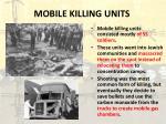 mobile killing units