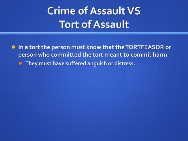 law of tort assault Assault in the united states is a broadly defined charge of violent crime which constitutes an attempt to commit battery.