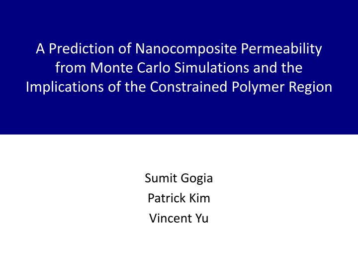 A Prediction of Nanocomposite Permeability from Monte Carlo Simulations and the Implications of the ...