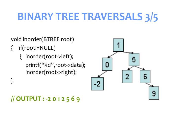 BINARY TREE TRAVERSALS 3/5