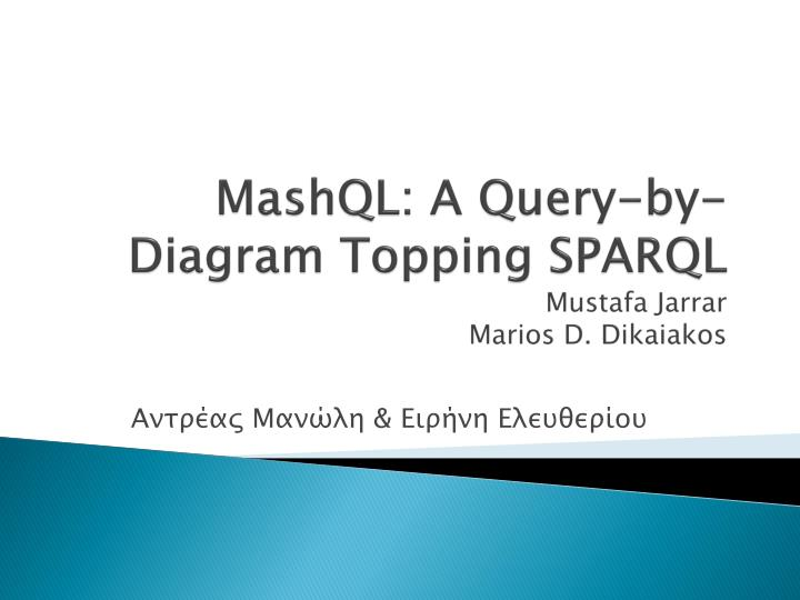 Mashql a query by diagram topping sparql mustafa jarrar marios d dikaiakos