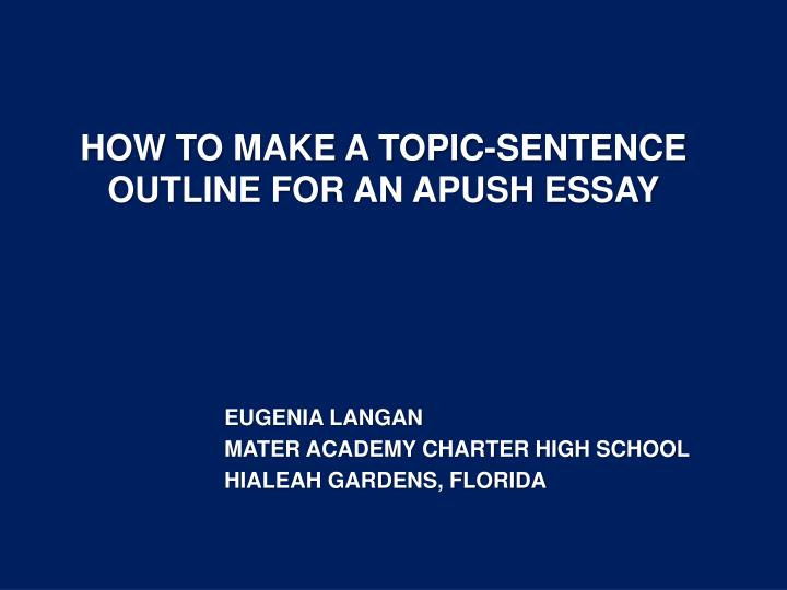 ppt how to make a topic sentence outline for an apush essay  how to make a topic sentence outline for an apush essay