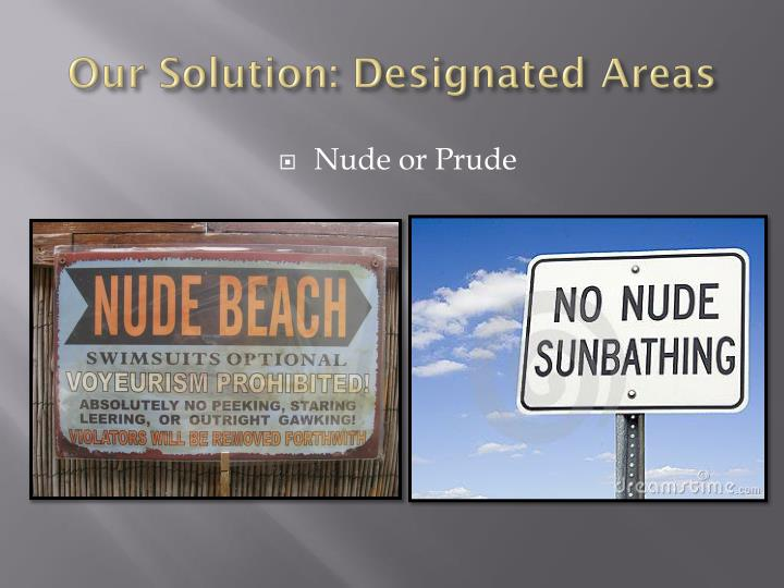 Our Solution: Designated Areas