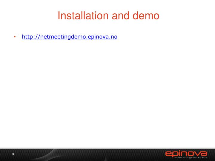 Installation and demo