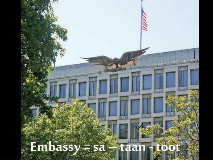 Embassy =