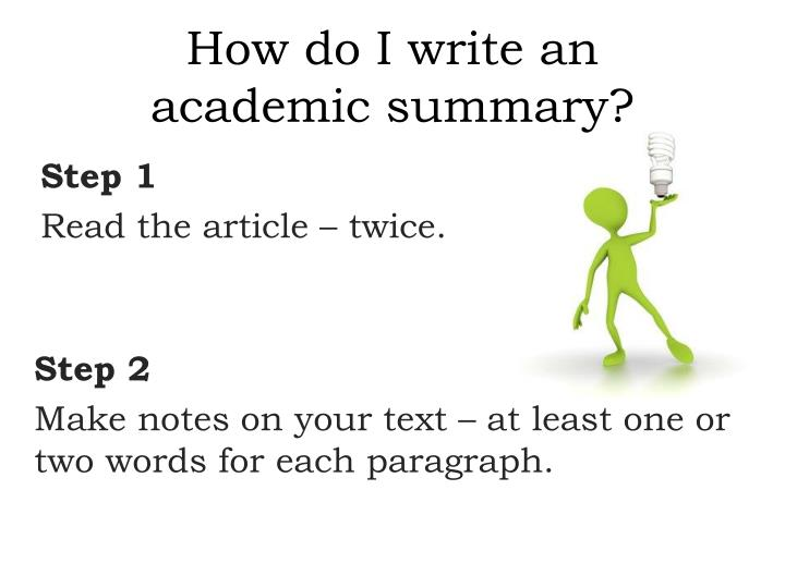 how to write a academic paper After writing the academic paper, the researchers submit it to a journal typically you start with the most regarded journal and then work yourself down the list, until a journal accepts the article learn how to construct, style and format an academic paper and take your skills to the next level.