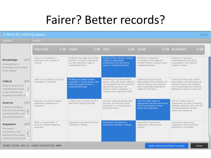 Fairer? Better records?