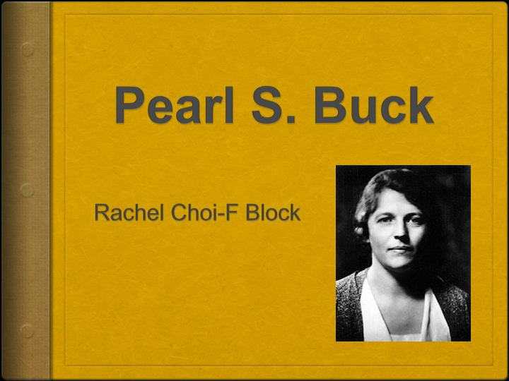 pearl s buck a modern With her magical ability to tell a story, the nobel and pulitzer prize-winning author of the good earth, pearl s buck, retells 72 stories from the old and new testaments in language both understandable and enjoyable to the modern reader.