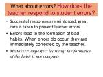 what about errors how does the teacher respond to student errors