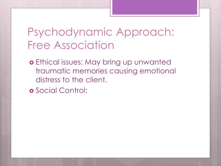 Psychodynamic Approach: Free Association