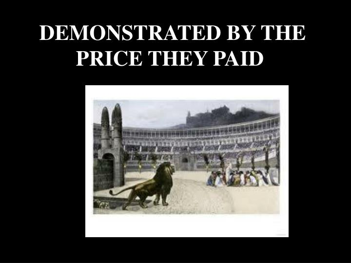 DEMONSTRATED BY THE PRICE THEY PAID