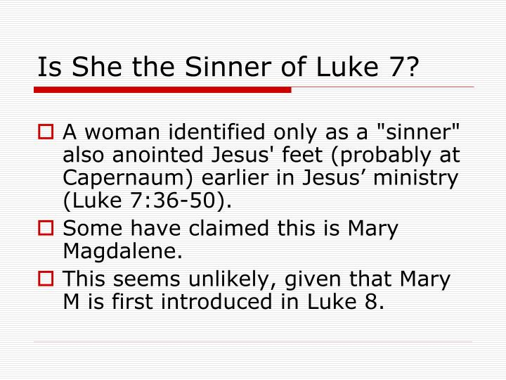 Is She the Sinner of Luke 7?