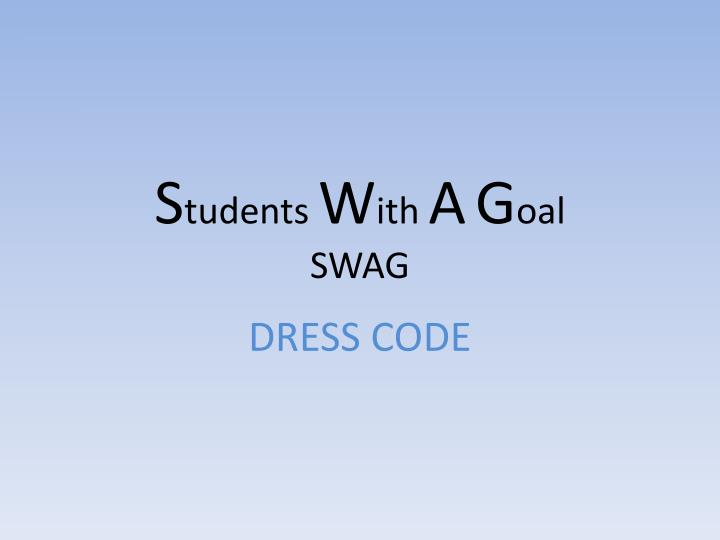 s tudents w ith a g oal swag n.