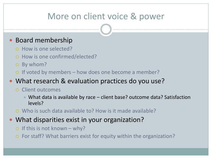 More on client voice & power