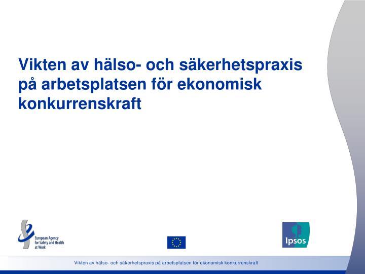 Vikten av hälso- och säkerhetspraxis på arbetsplatsen för ekonomisk konkurrenskraft