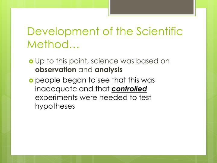 Development of the Scientific Method…