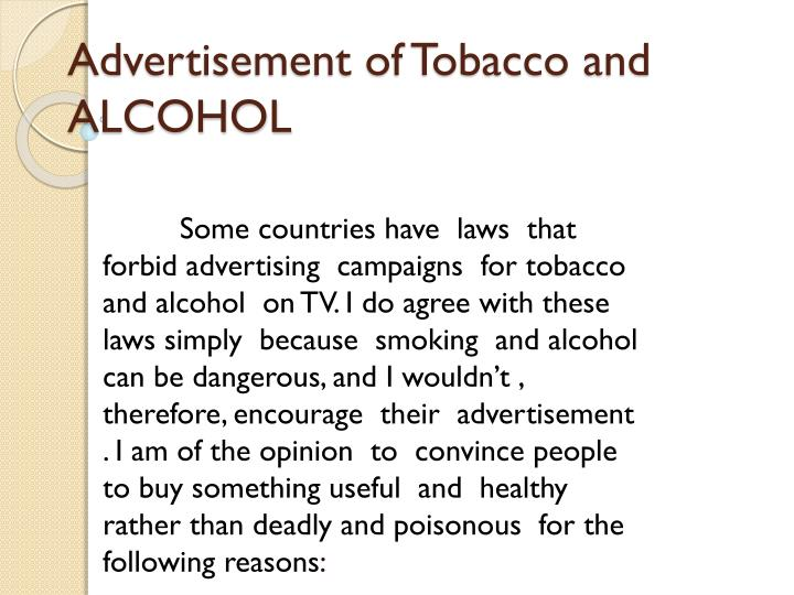 alcohol advertisement essay Read this full essay on alcohol advertising  alcohol and tobacco advertising causes peer pressure to young people and influences them to start smoking and drinking.