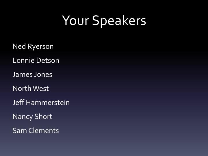 Your Speakers