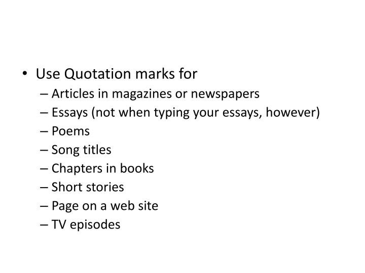 Use Quotation marks for