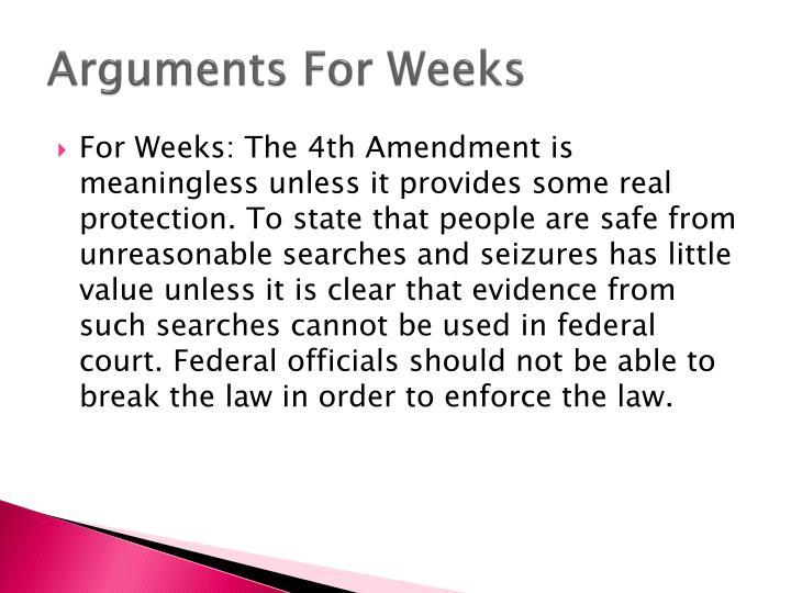Arguments For Weeks