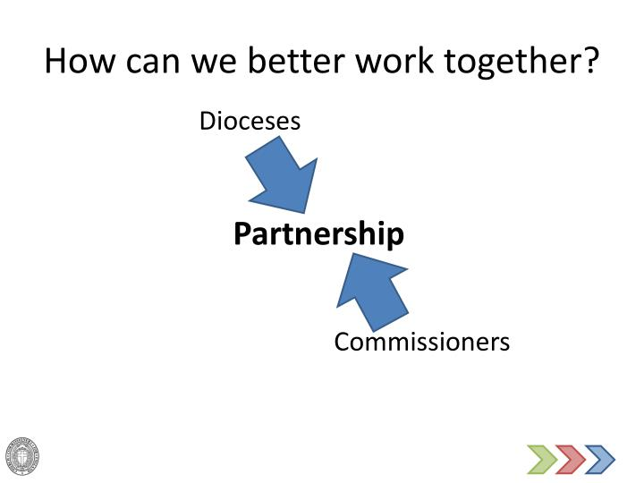 How can we better work together