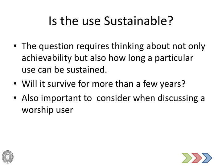 Is the use Sustainable?