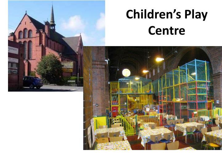 Children's Play Centre