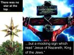 but a mocking sign which read jesus of nazareth king of the jews