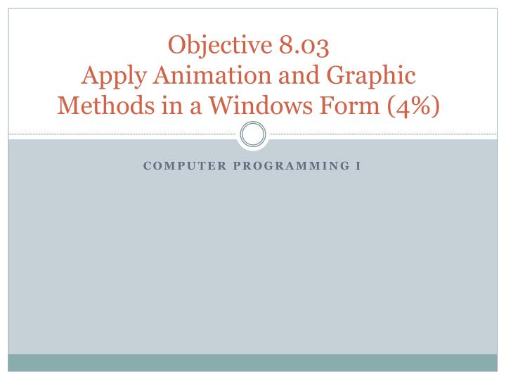 Objective 8 03 apply animation and graphic methods in a windows form 4