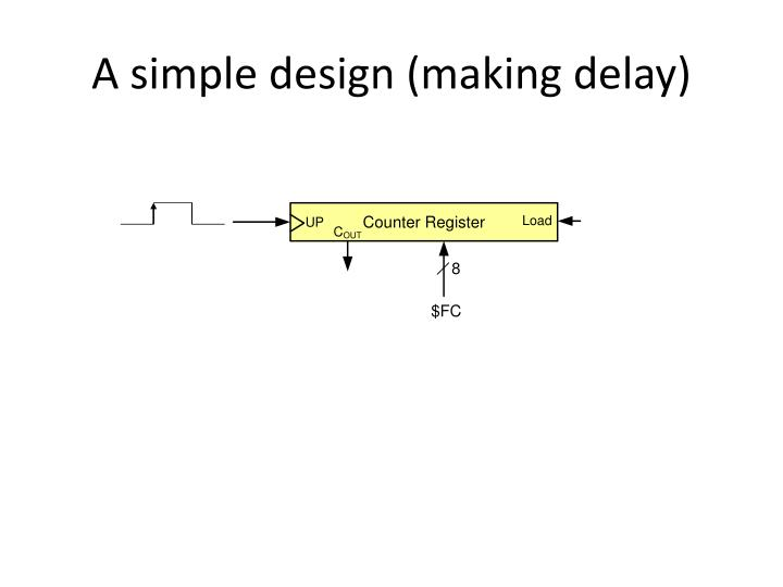 A simple design (making delay)