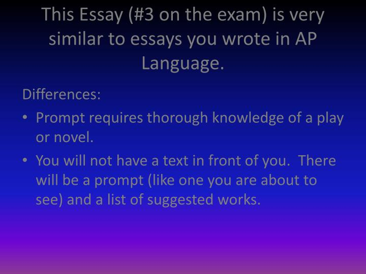3 essays ap english exam The ap literature exam is a three-hour exam that contains two sections first is an hour-long, 55-question multiple section ii of the exam is two hours long and involves three free-response essay questions —so the majority of your grade on the ap english lit exam comes from essays, so it's.