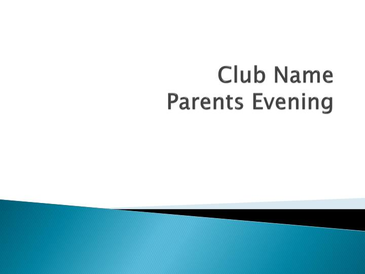 club name parents evening n.