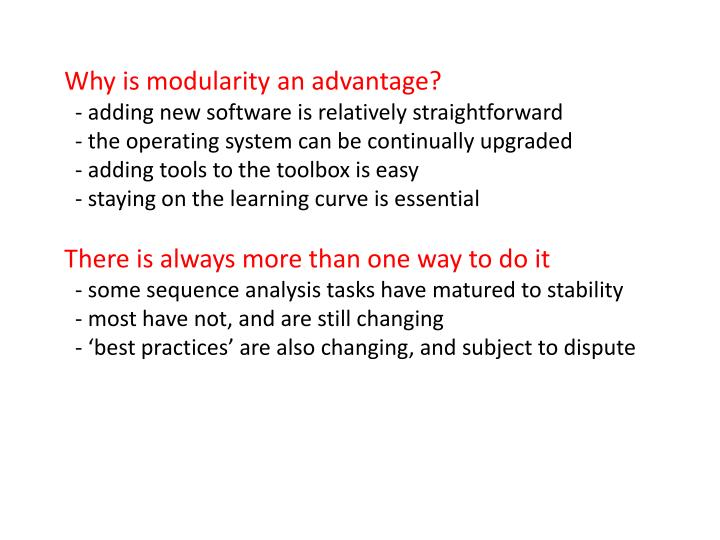 Why is modularity an advantage?