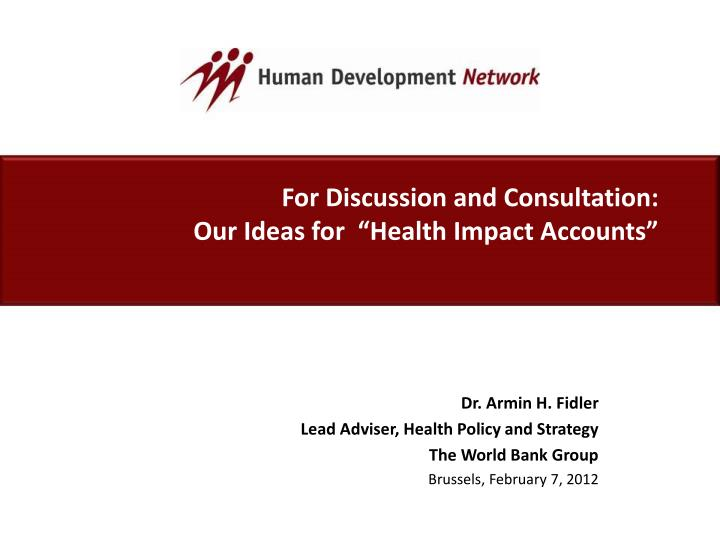 For discussion and consultation our ideas for health impact accounts