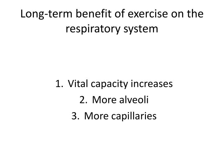 Long-term benefit of exercise on the respiratory system