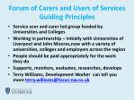 forum of carers and users of services guiding principles